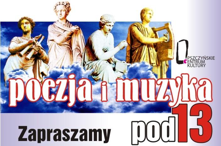 """VI SEZON SPOTKAŃ Z """"POEZJĄ I MUZYKĄ POD 13"""""""