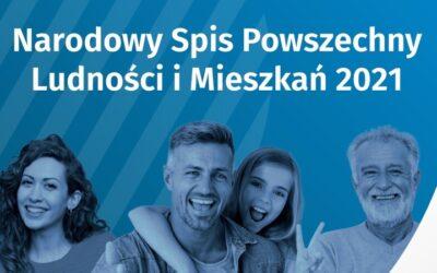NARODOWY SPIS POWSZECHNY LUDNOŚCI I MIESZKAŃ 2021!